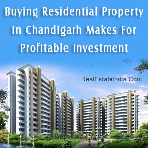 buying-residential-property-in-chandigarh-makes-for-profitable-investment